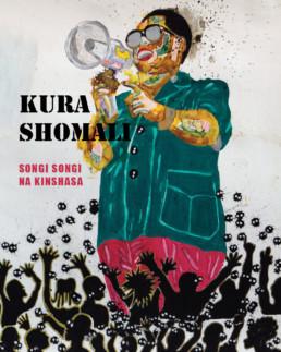 Kura Shomali Songi songi na Kinshasa_Catalogue d'exposition_ Angalia & Texaf-Bilembo, 2019 _ Galerie Angalia