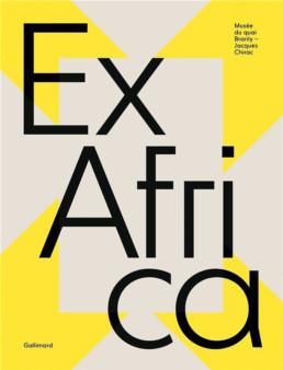 Ex Africa_catalogue d'exposition_Couverture_Quai Branly_ Angalia