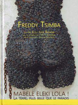 Freddy Tsimba Mabele eleki lola ! La terre, plus belle que le paradis_Catalogue d'exposition_2020_Galerie Angalia