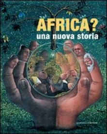 Africa ? una nuova storia_Gangemi Editore_Publication_couverture
